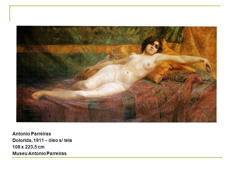 Antonio Parreiras Dolorida, 1911 – óleo s/ tela 108 x 223,5 cm Museu Antonio Parreiras