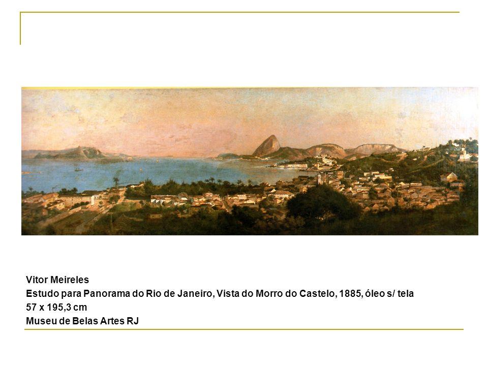 Vitor Meireles Estudo para Panorama do Rio de Janeiro, Vista do Morro do Castelo, 1885, óleo s/ tela.