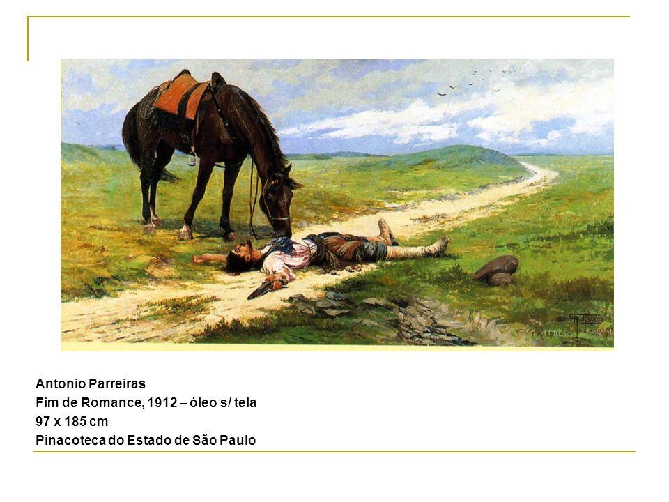 Antonio Parreiras Fim de Romance, 1912 – óleo s/ tela 97 x 185 cm Pinacoteca do Estado de São Paulo