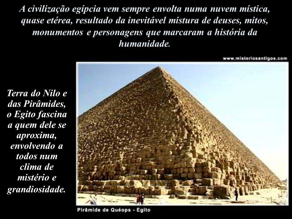 A civilização egípcia vem sempre envolta numa nuvem mística, quase etérea, resultado da inevitável mistura de deuses, mitos, monumentos e personagens que marcaram a história da humanidade.
