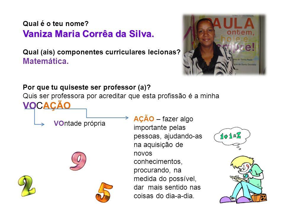 Vaniza Maria Corrêa da Silva.