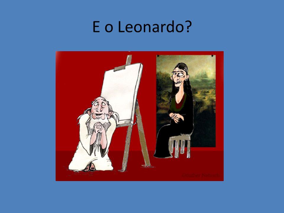 E o Leonardo
