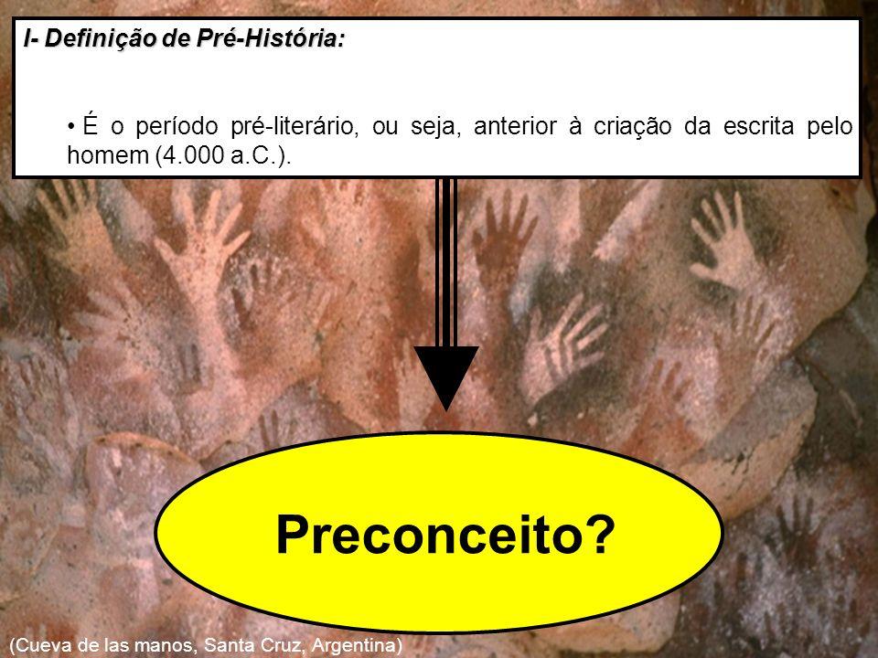Preconceito I- Definição de Pré-História: