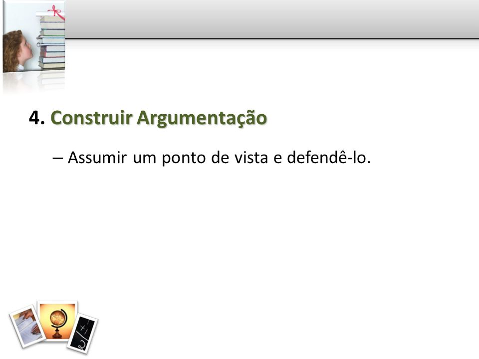 4. Construir Argumentação