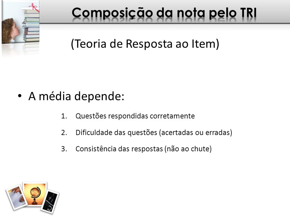 Composição da nota pelo TRI