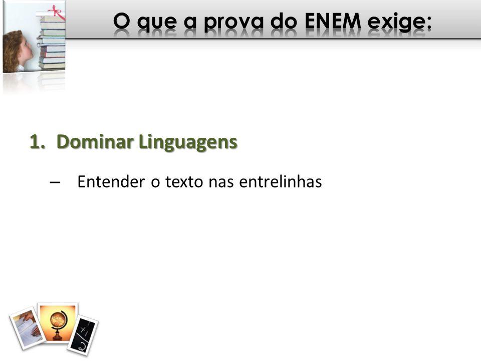 O que a prova do ENEM exige: