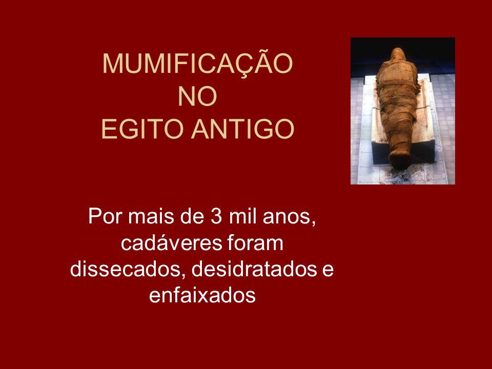 MUMIFICAÇÃO NO EGITO ANTIGO