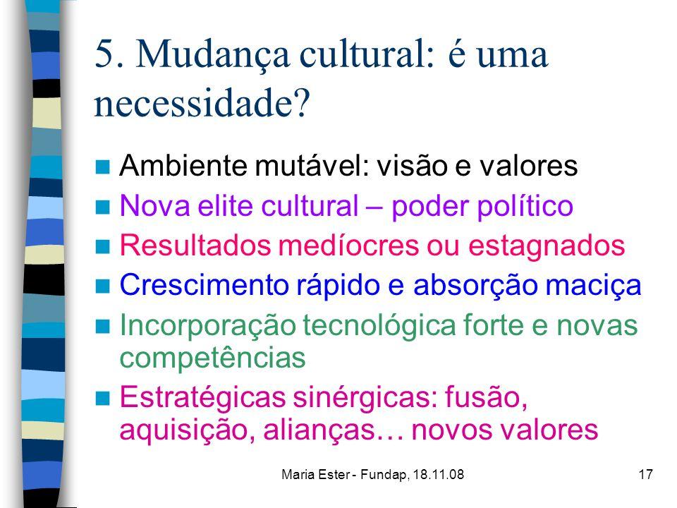 5. Mudança cultural: é uma necessidade