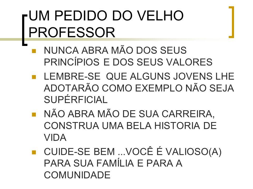 UM PEDIDO DO VELHO PROFESSOR