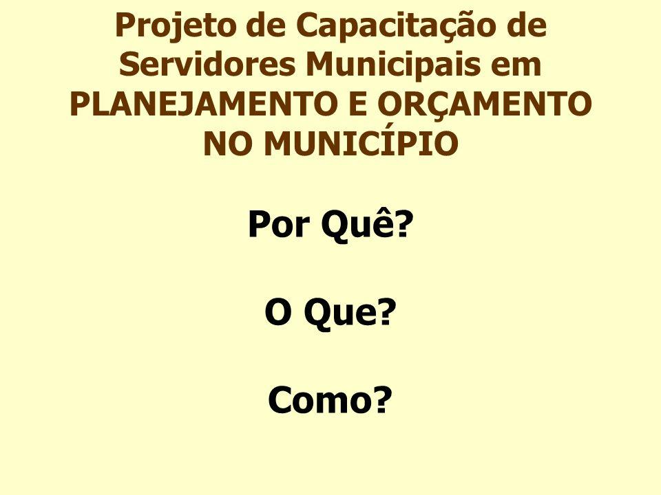 Projeto de Capacitação de Servidores Municipais em PLANEJAMENTO E ORÇAMENTO NO MUNICÍPIO