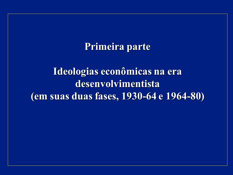 Ideologias econômicas na era desenvolvimentista