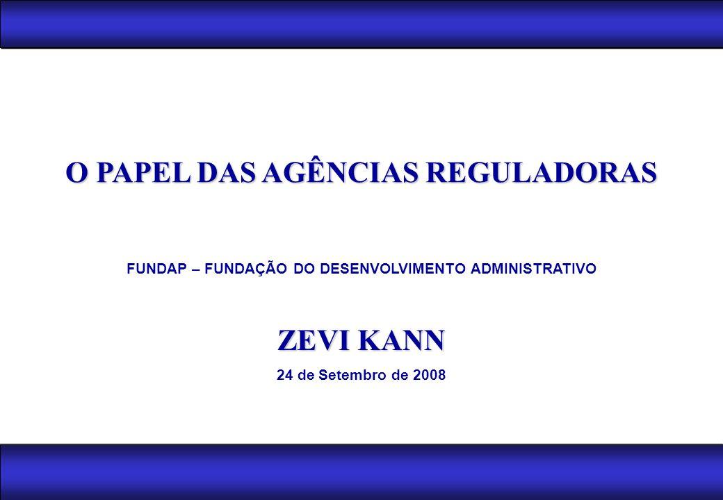 O PAPEL DAS AGÊNCIAS REGULADORAS ZEVI KANN