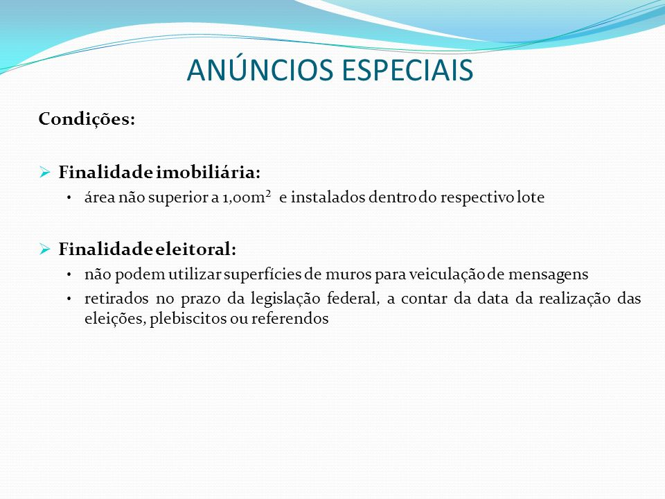 ANÚNCIOS ESPECIAIS Condições: Finalidade imobiliária: