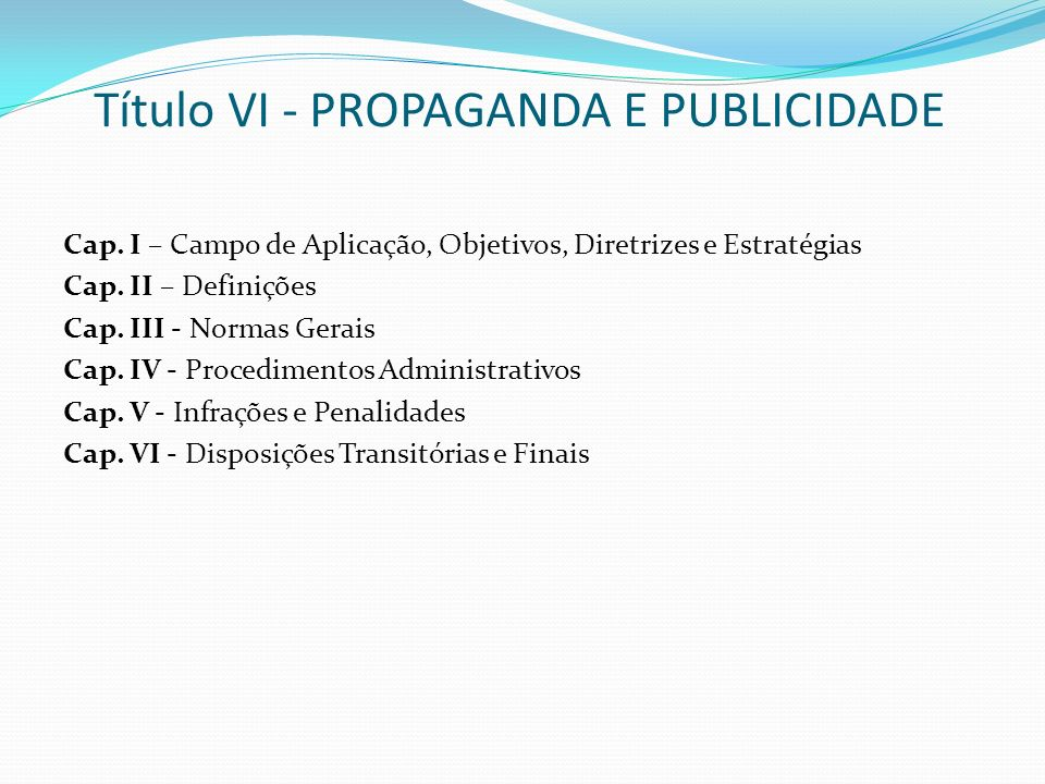 Título VI - PROPAGANDA E PUBLICIDADE