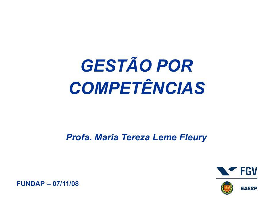 GESTÃO POR COMPETÊNCIAS Profa. Maria Tereza Leme Fleury