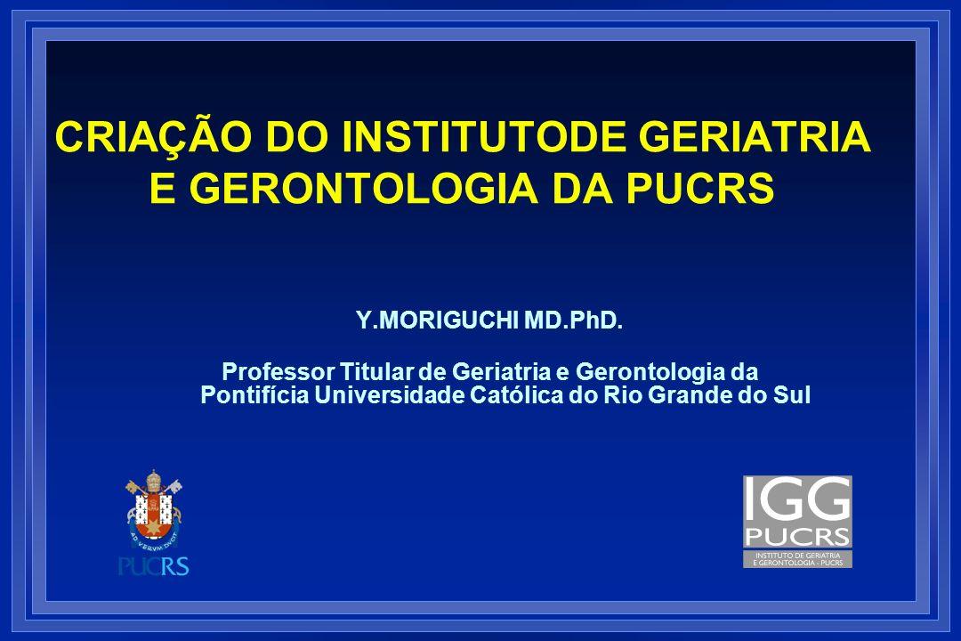 CRIAÇÃO DO INSTITUTODE GERIATRIA E GERONTOLOGIA DA PUCRS