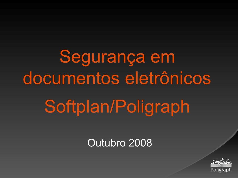 Segurança em documentos eletrônicos Softplan/Poligraph