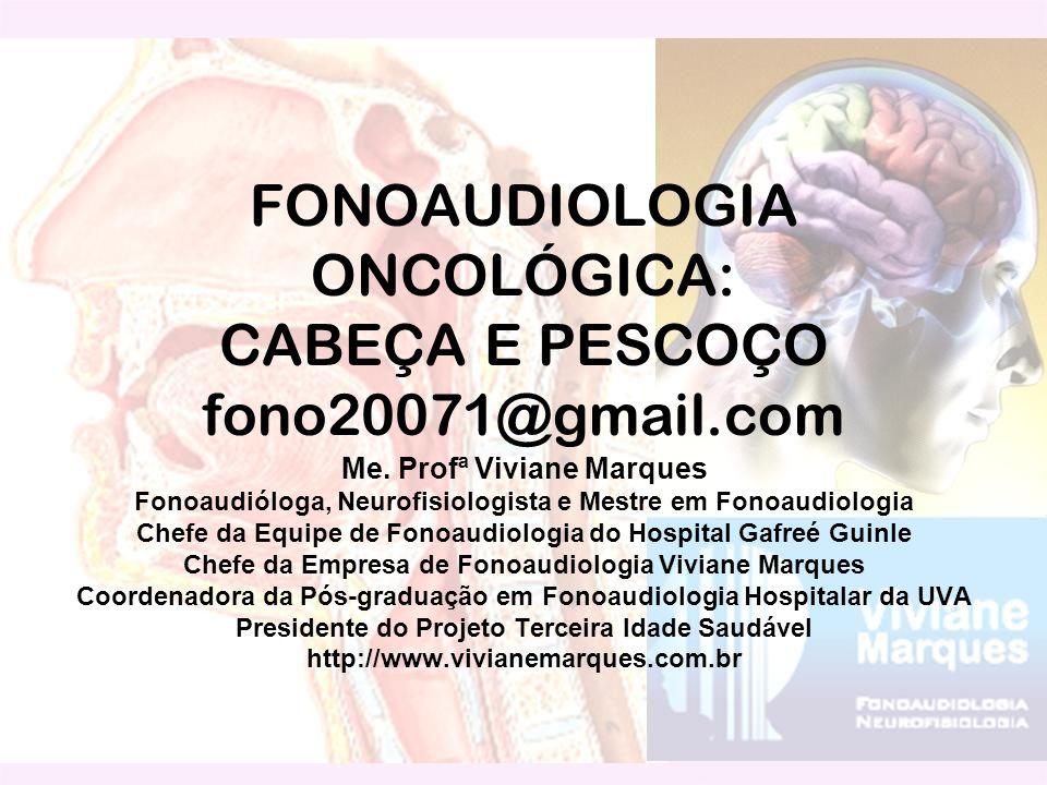 FONOAUDIOLOGIA ONCOLÓGICA: CABEÇA E PESCOÇO fono20071@gmail.com