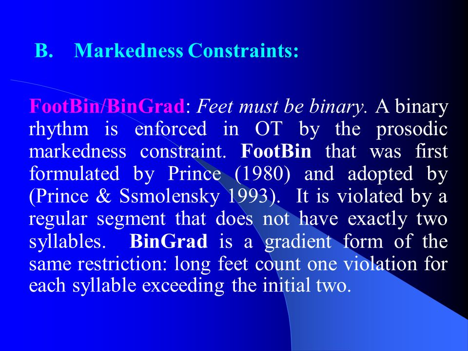 B. Markedness Constraints: