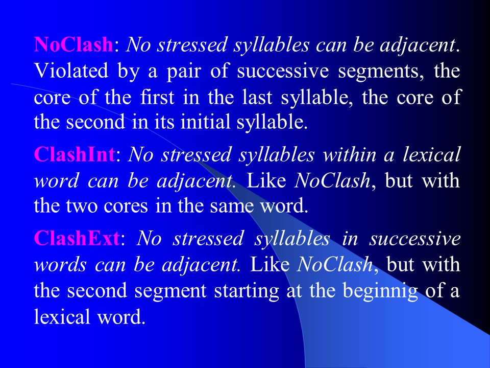 NoClash: No stressed syllables can be adjacent