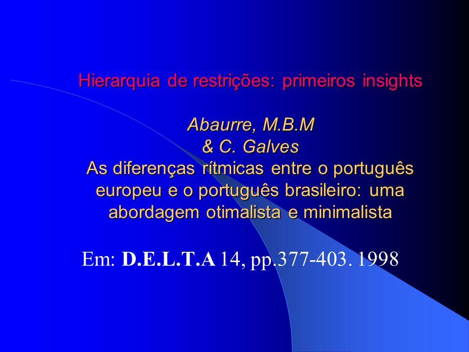 Hierarquia de restrições: primeiros insights Abaurre, M. B. M & C