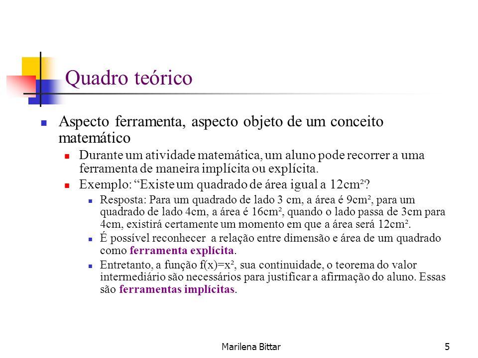 Quadro teórico Aspecto ferramenta, aspecto objeto de um conceito matemático.