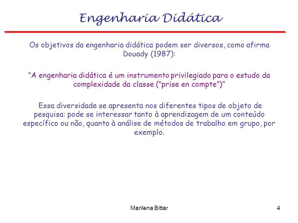 Engenharia Didática Os objetivos da engenharia didática podem ser diversos, como afirma Douady (1987):