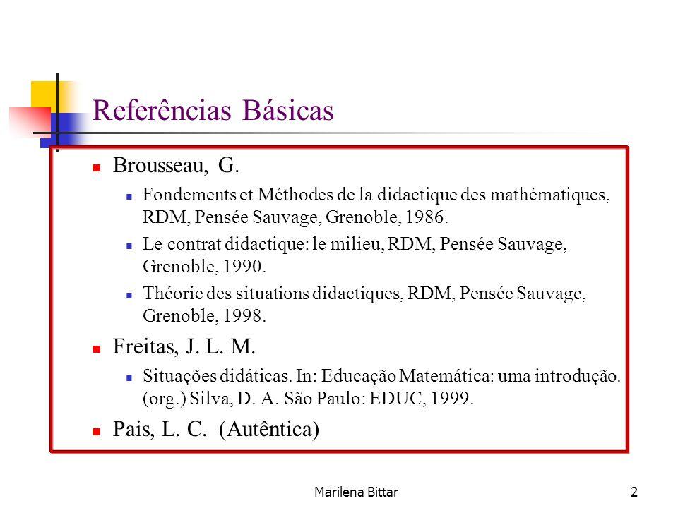 Referências Básicas Brousseau, G. Freitas, J. L. M.
