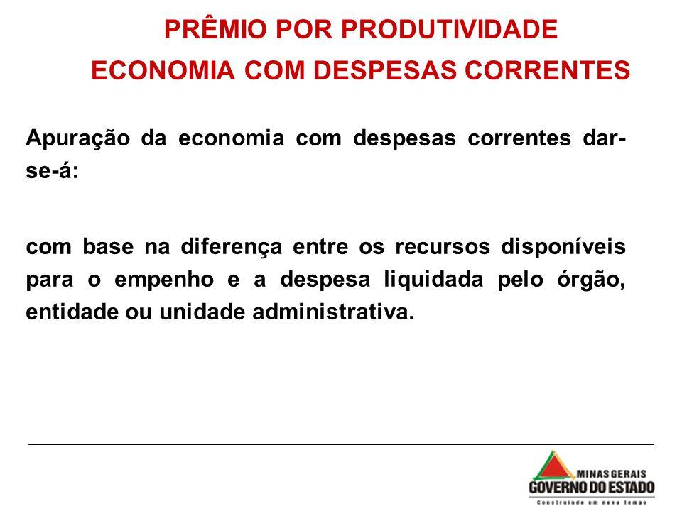 PRÊMIO POR PRODUTIVIDADE ECONOMIA COM DESPESAS CORRENTES