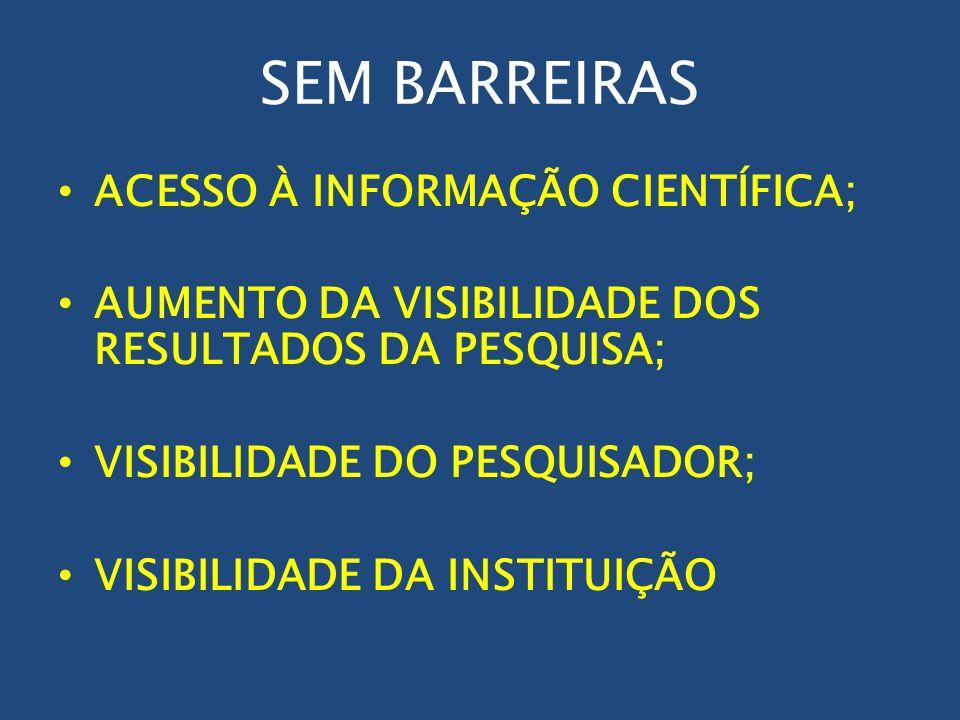 SEM BARREIRAS ACESSO À INFORMAÇÃO CIENTÍFICA;