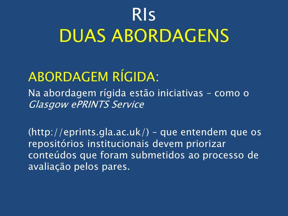 RIs DUAS ABORDAGENS ABORDAGEM RÍGIDA: