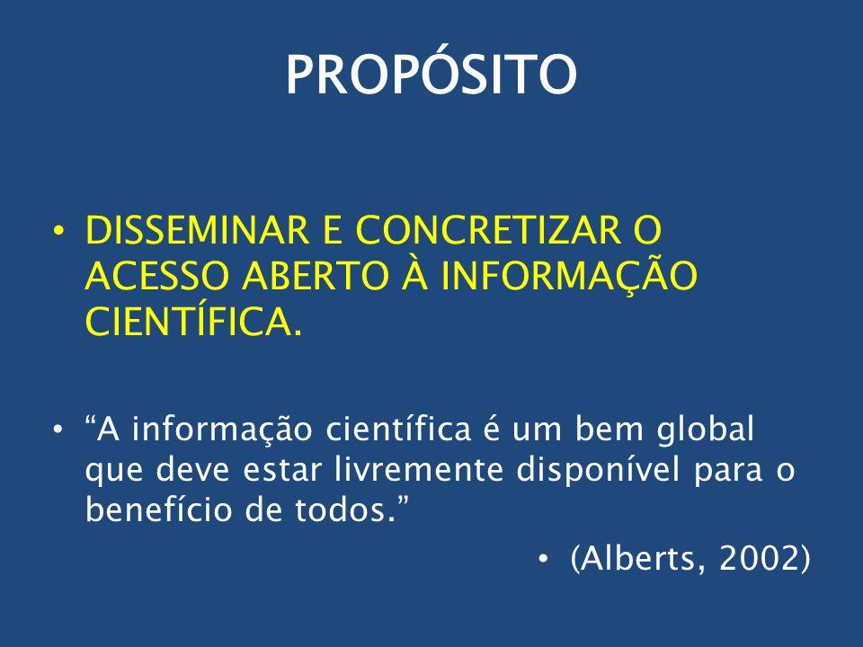 PROPÓSITO DISSEMINAR E CONCRETIZAR O ACESSO ABERTO À INFORMAÇÃO CIENTÍFICA.