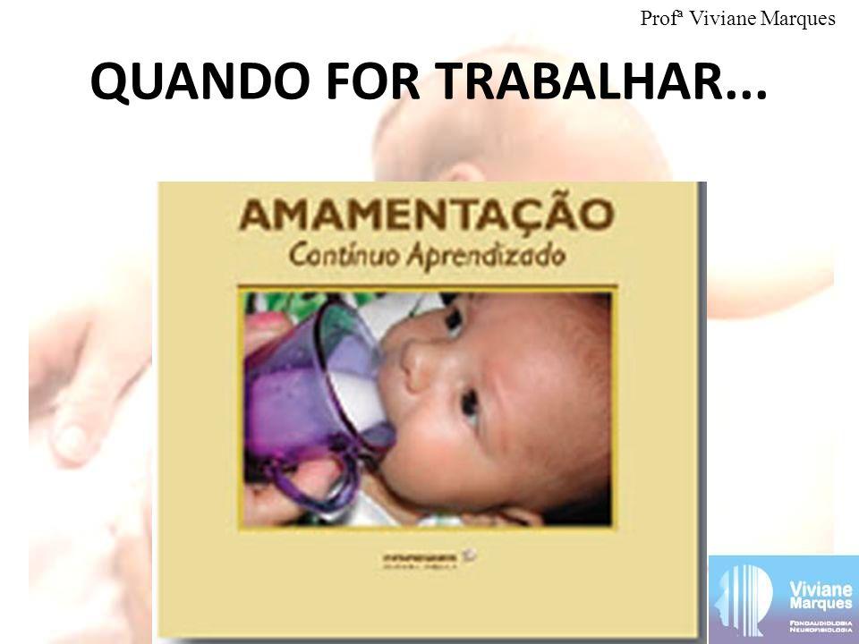 Profª Viviane Marques QUANDO FOR TRABALHAR...