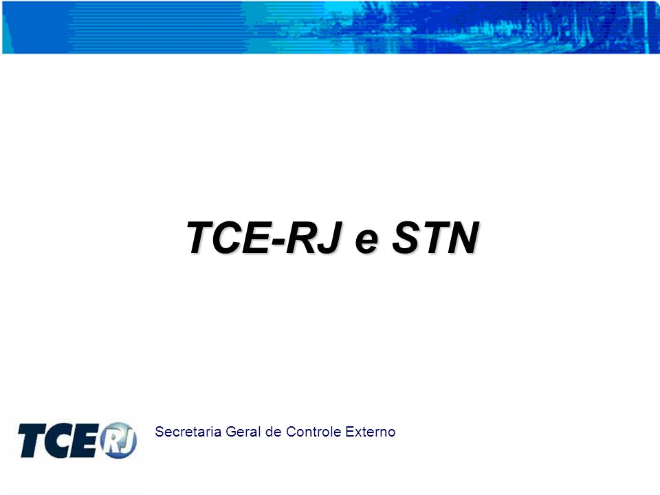 TCE-RJ e STN Secretaria Geral de Controle Externo
