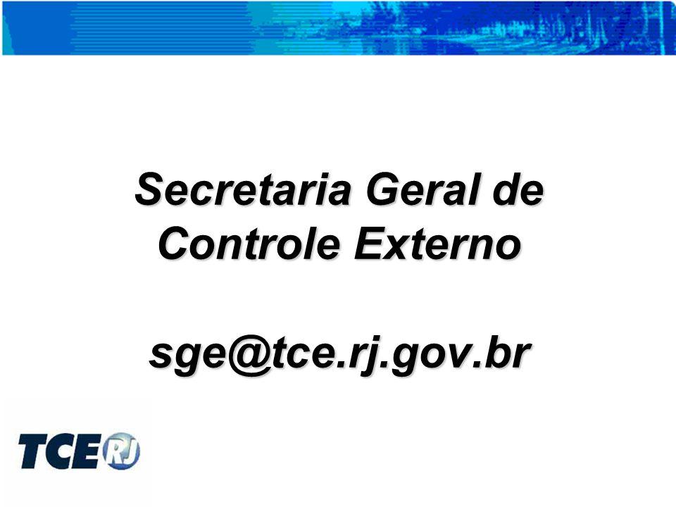 Secretaria Geral de Controle Externo sge@tce.rj.gov.br