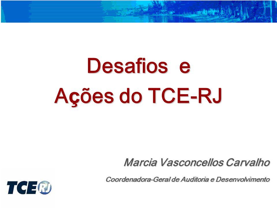 Desafios e Ações do TCE-RJ Marcia Vasconcellos Carvalho