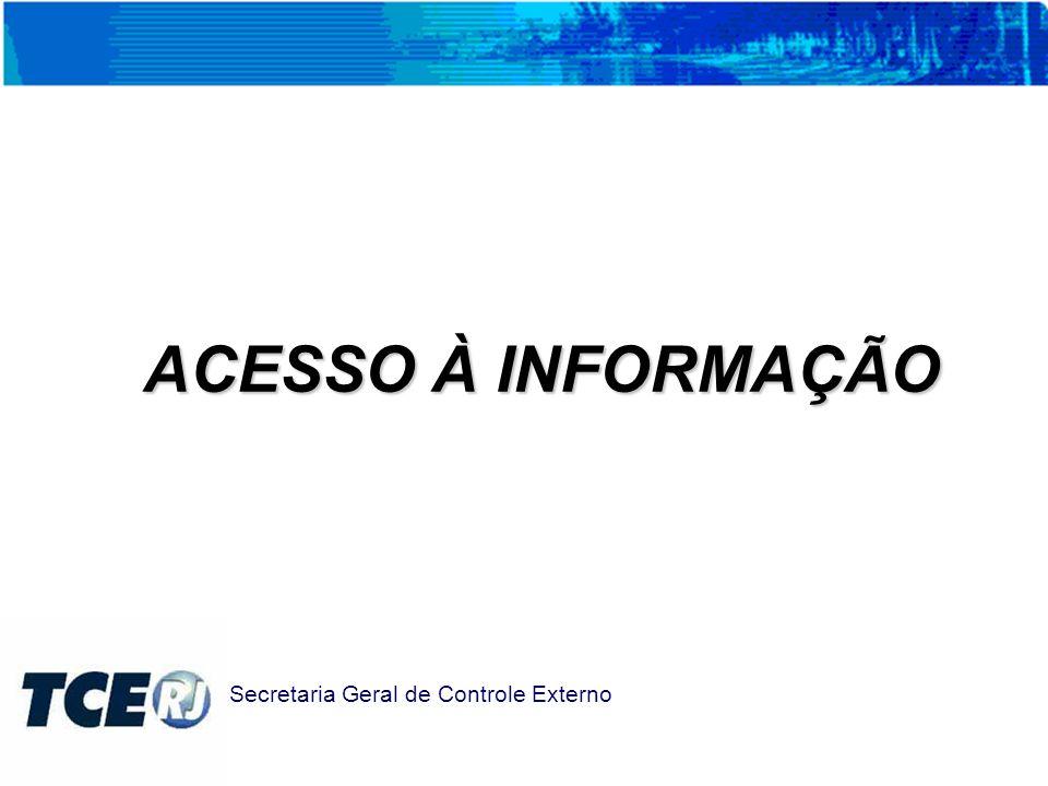 ACESSO À INFORMAÇÃO Secretaria Geral de Controle Externo