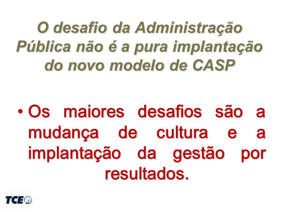 O desafio da Administração Pública não é a pura implantação do novo modelo de CASP