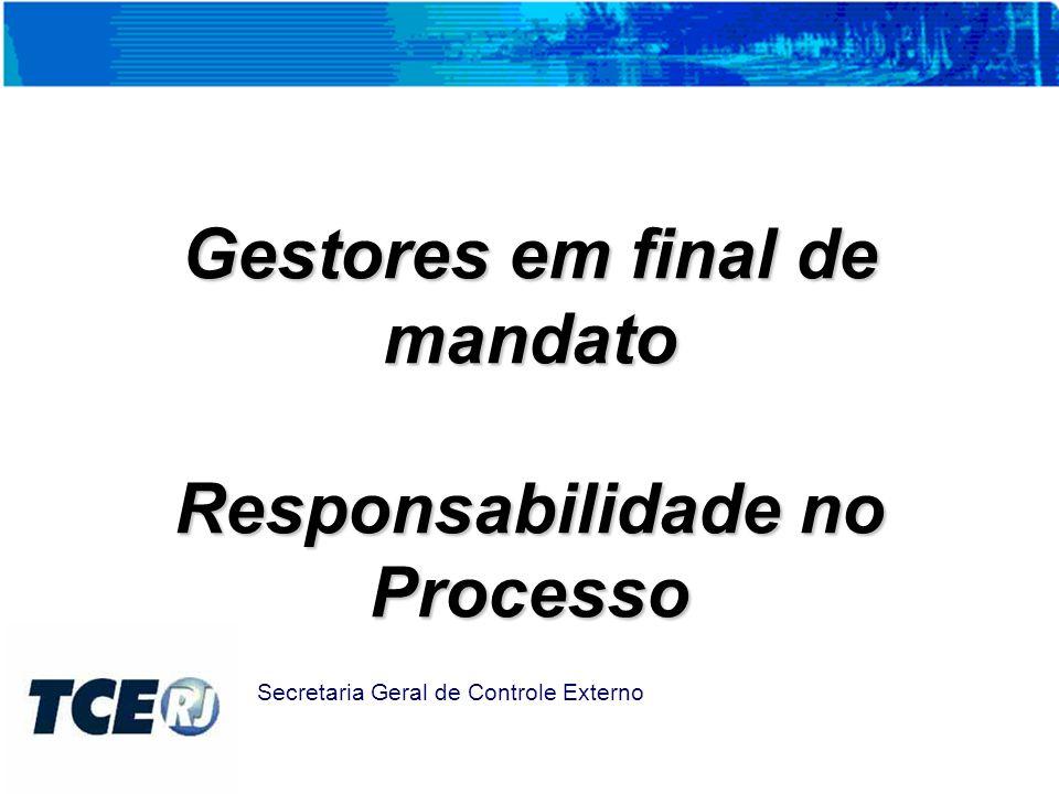 Gestores em final de mandato Responsabilidade no Processo