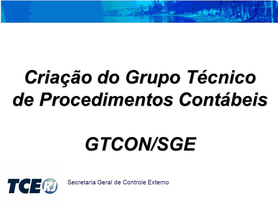 Criação do Grupo Técnico de Procedimentos Contábeis GTCON/SGE