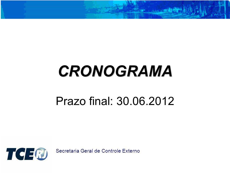 CRONOGRAMA Prazo final: 30.06.2012