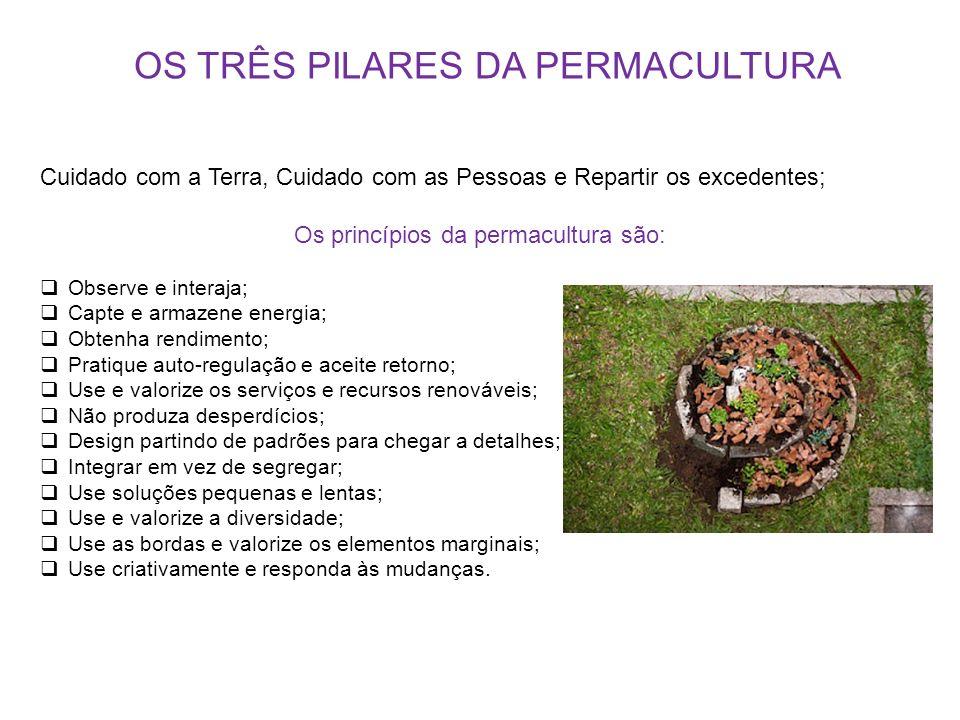 OS TRÊS PILARES DA PERMACULTURA