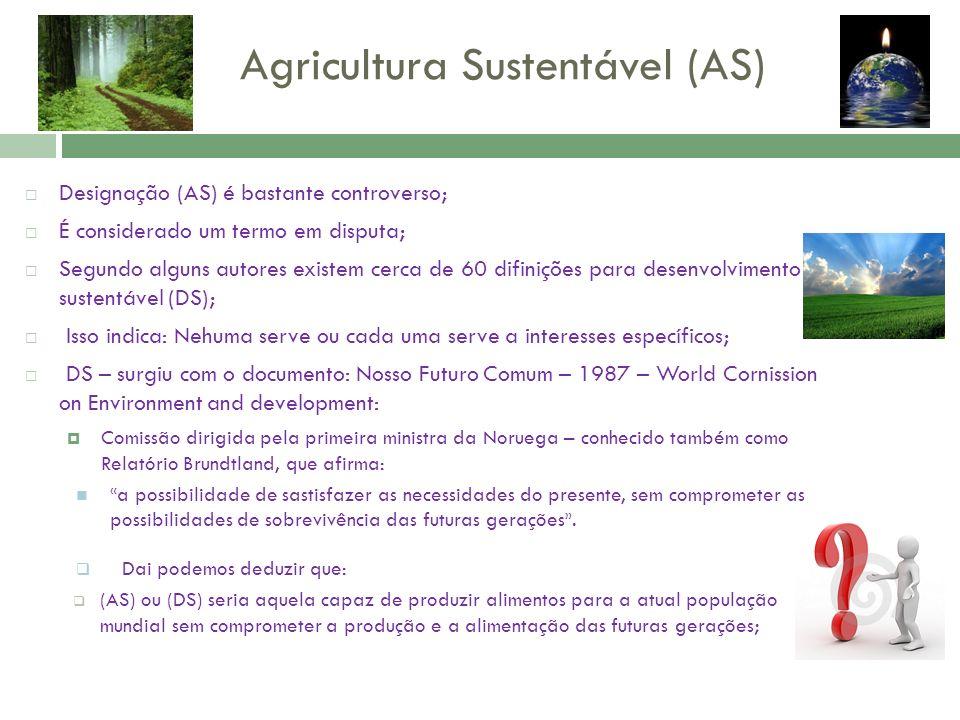 Agricultura Sustentável (AS)