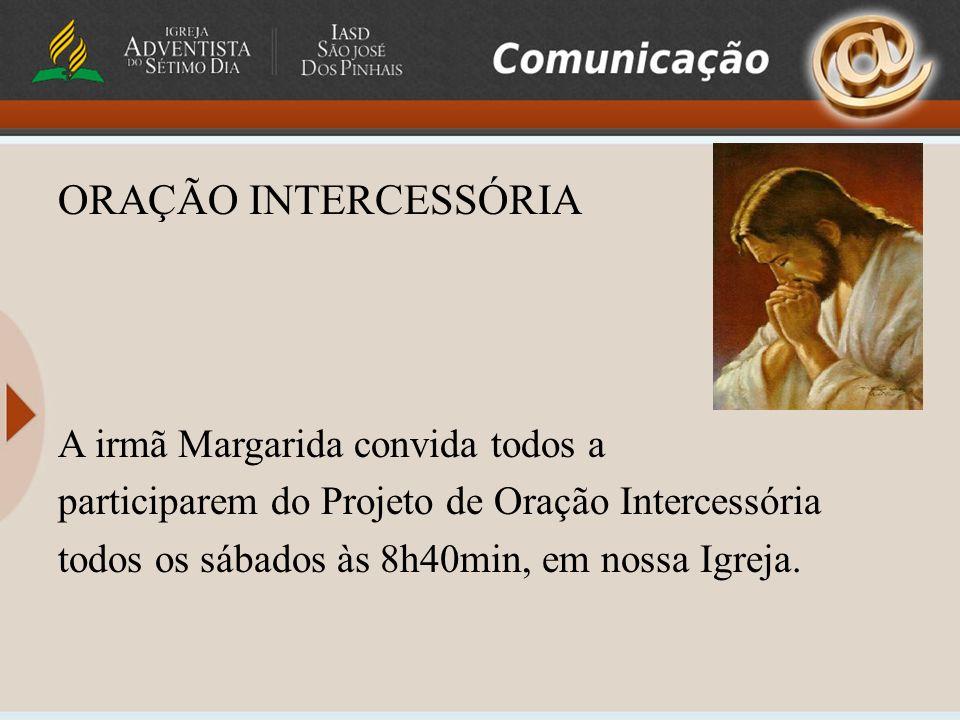 ORAÇÃO INTERCESSÓRIA A irmã Margarida convida todos a
