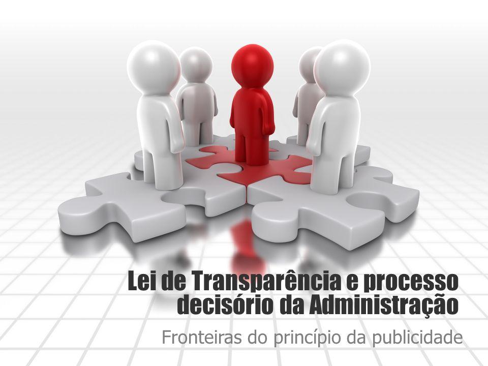 Lei de Transparência e processo decisório da Administração