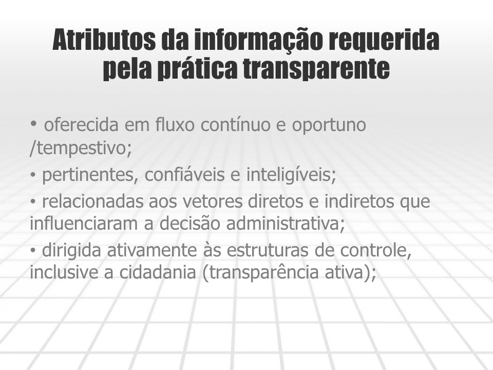 Atributos da informação requerida pela prática transparente