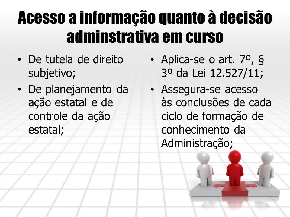 Acesso a informação quanto à decisão adminstrativa em curso
