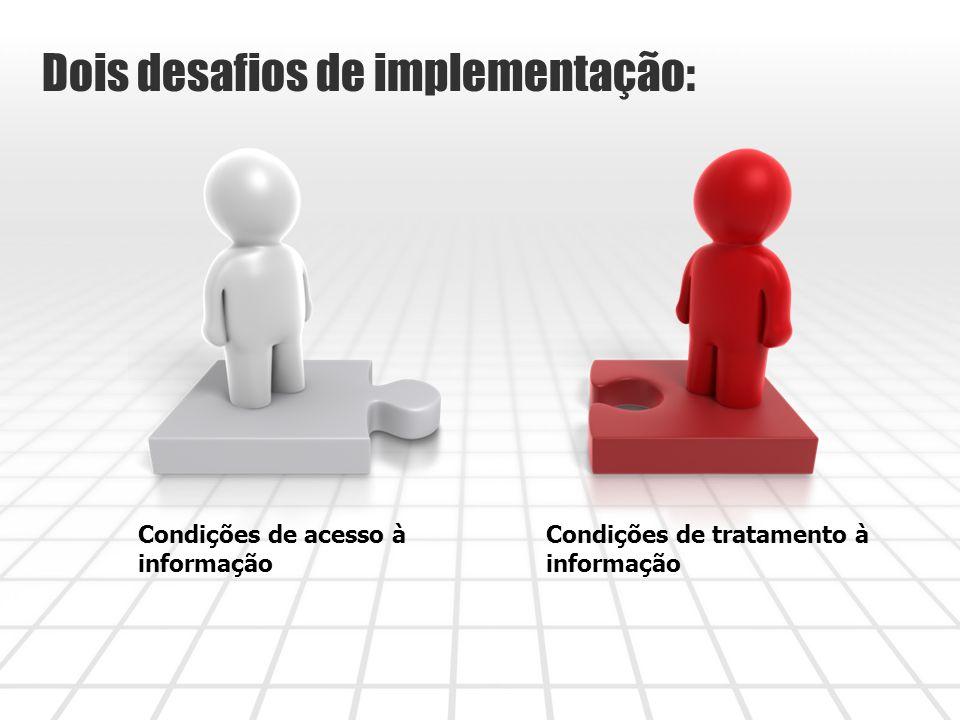 Dois desafios de implementação: