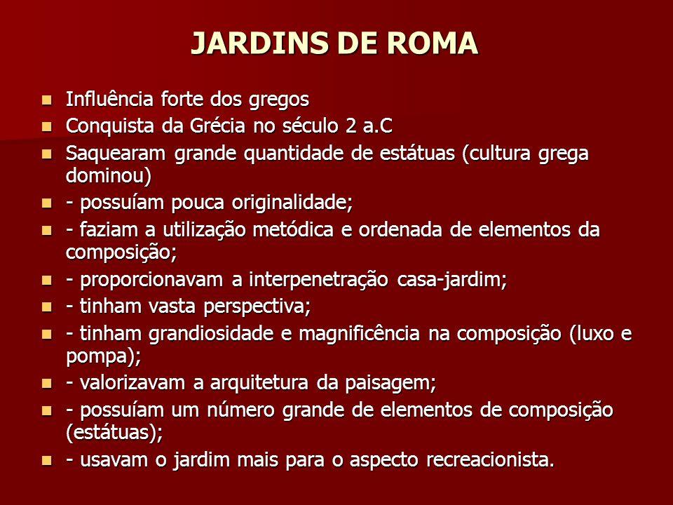JARDINS DE ROMA Influência forte dos gregos