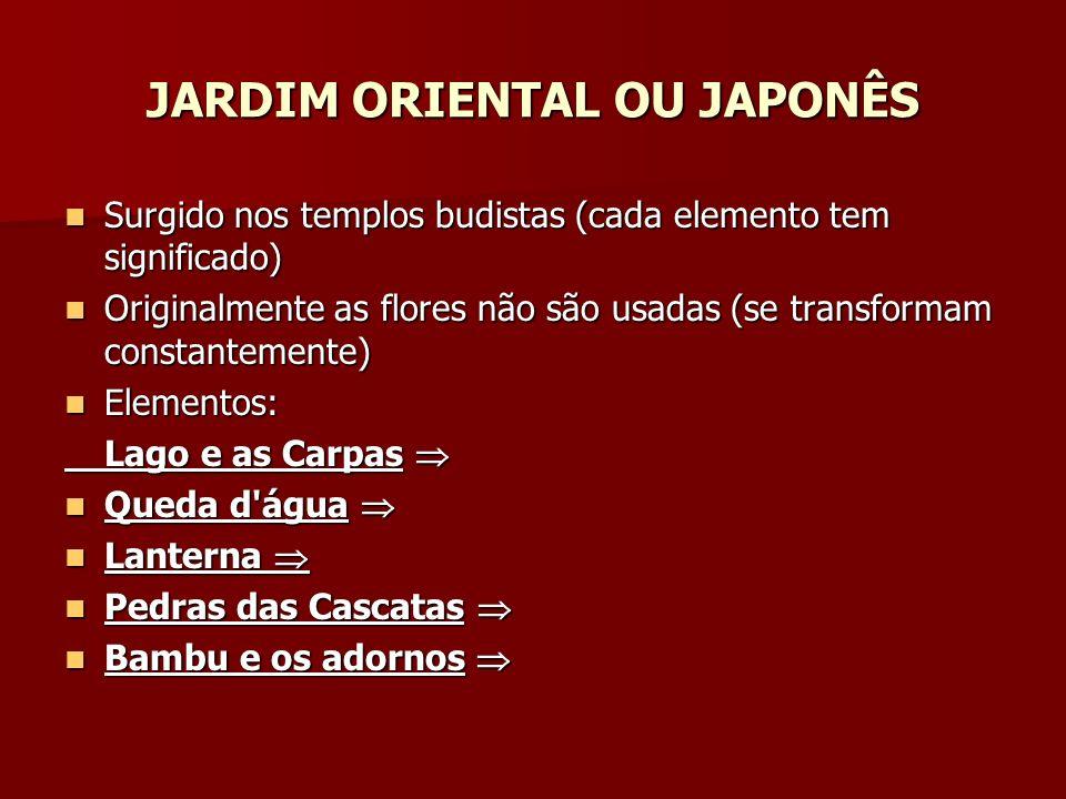 JARDIM ORIENTAL OU JAPONÊS